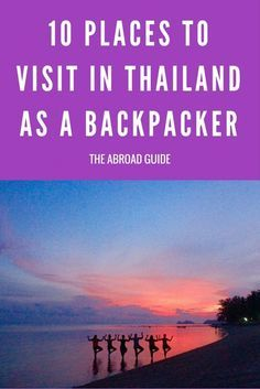 When backpacking in Asia, these are the top 10 places to visit in Thailand as a backpacker. Check out these ten places in Thailand which are perfect for backpackers. http://theabroadguide.com/10-places-to-visit-in-thailand-as-a-backpacker?utm_content=buffer4af7f&utm_medium=social&utm_source=pinterest.com&utm_campaign=buffer