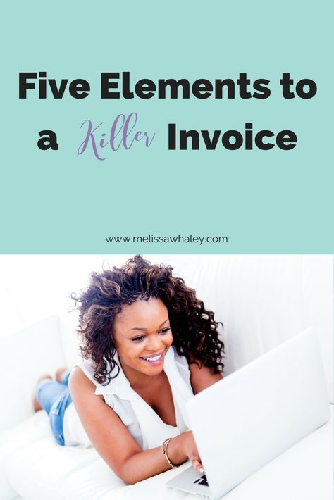 Five Elements to a Killer Invoice - Melissa Whaley Tax Advisor & Financial Strategist