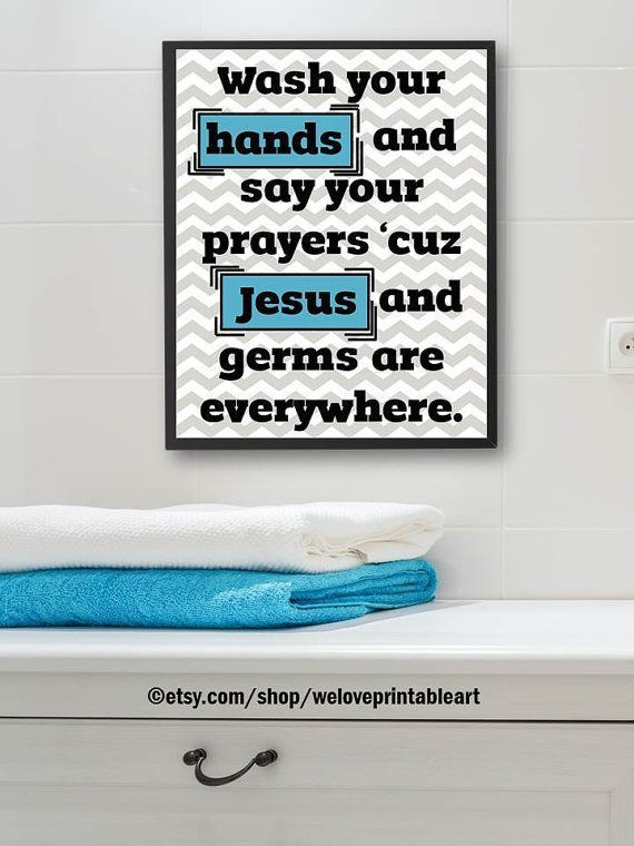 """This printable art print makes kids bathroom decor easy. It is a digital instant download sign featuring the bathroom quote, """"Wash you hands and say your prayers 'cuz Jesus and germs are everywhere."""""""