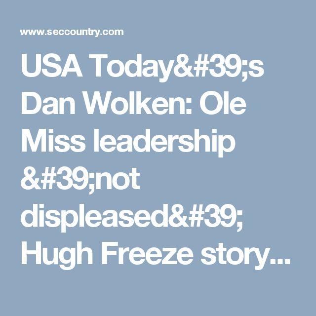 USA Today's Dan Wolken: Ole Miss leadership 'not displeased' Hugh Freeze story was about to break