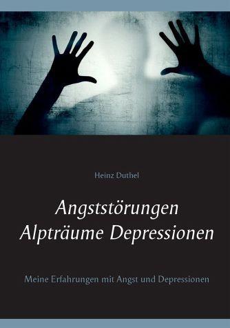 Heinz Duthel: Angststörungen - Alpträume - Depressionen, Parapsychologie,  Telepathie ,http://dld.bz/eXtZZ