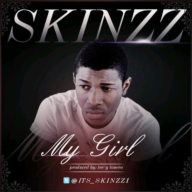 "MRSHUSTLE FRESH: ""MY GIRL"" BY SKINZZ [PROD. BY TEE-Y TONERO]"
