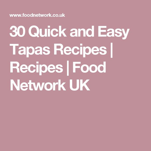 30 Quick and Easy Tapas Recipes | Recipes | Food Network UK