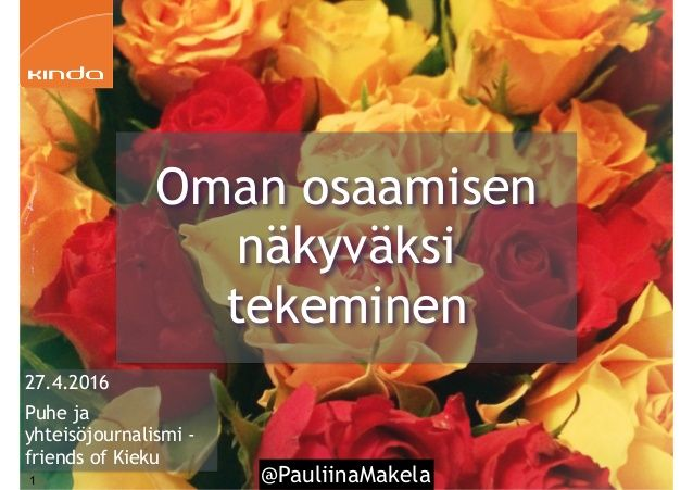 @PauliinaMakela1 27.4.2016 Puhe ja yhteisöjournalismi - friends of Kieku Oman…