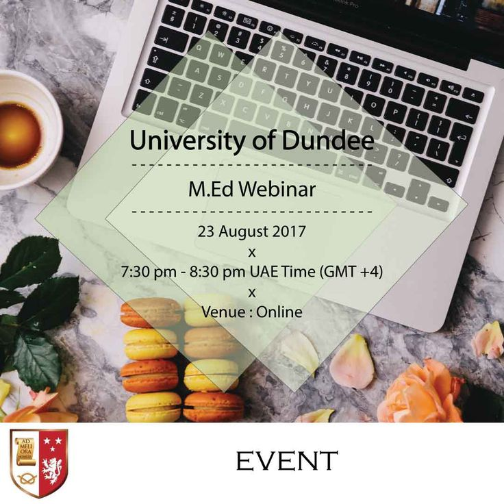 | University of Dundee Master of Education (M.Ed) Webinar |  Use your Laptop, Tablet or Smartphone to connect with us on the 23rd of August from 7:30 pm - 8:30 pm UAE Time (GMT +4).  Here's a chance to meet Ms. Marie Beresford-Dey, Lecturer in Education & MEd Programme Convenor from University of Dundee. She will explain the structure of the programme, payment process, and how to get your Masters without leaving your work, and your family.  _____________________________________________  •IB…