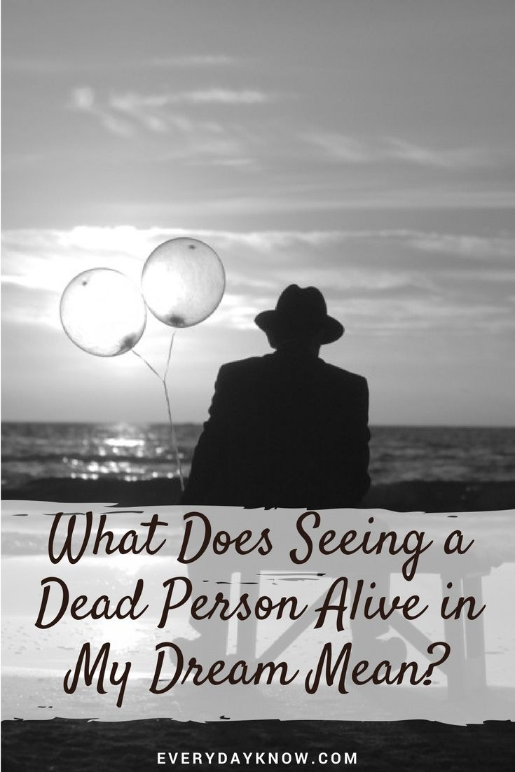 What Does Seeing A Dead Person Alive In My Dream Mean -1846