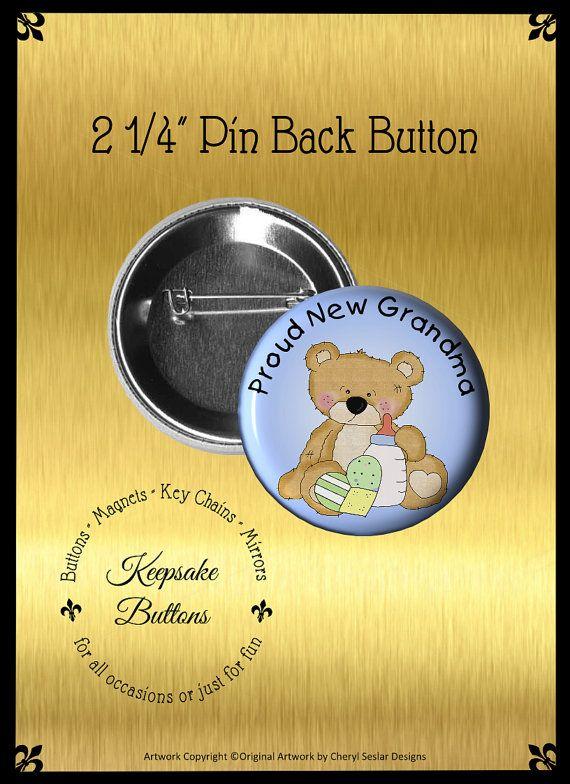 "2.25"" Proud New Grandma Boy Teddy Bear Button, Boy Grandma Announcement, Pin Back Button, Keepsake, Magnet, Pocket Mirror, Key Chain"
