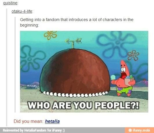 But then you start rollin' with the 5-minute flow. <<Accurate. << very<<< Yeeeep.  Tumblr/Hetalia/Spongebob