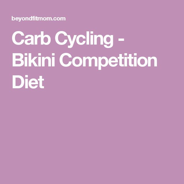 Carb Cycling - Bikini Competition Diet