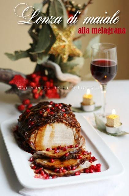 La ricetta della felicità: Menù di Capodanno: Lonza di maiale alla melagrana