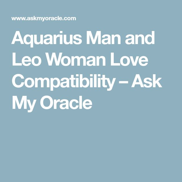 Aquarius Man And Leo Woman Love Compatibility