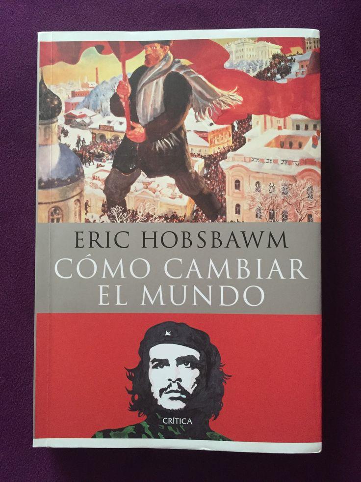 """Cómo cambiar el mundo. Hobdbawm. Crítica, Buenos Aires, 2011.   El autor sintetiza en este volumen más de 50 años de trabajo en torno a Marx y el marxismo. Comienza con un estudio sobre """"Marx hoy"""" y acabó con otro sobre la relación, a lo largo del tiempo, entre Marx y el movimiento obrero organizado.   No es solo un libro de historia sino además tiene la pretensión de """"reflexionar acerca de lo que va a ser el futuro, y el de la humanidad, en el siglo XXI."""
