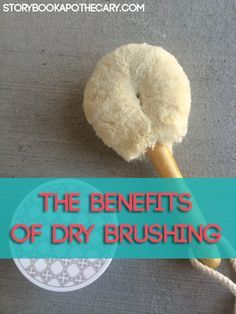 The Benefits of Dry Brushing, Dry Brushing Tips, How + When to Dry Brush, and more!