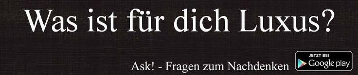 Was ist für dichLuxus? by Ask! - Fragen zum Nachdenken