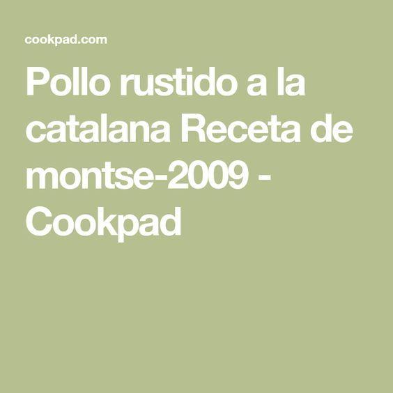 Pollo rustido a la catalana Receta de montse-2009 - Cookpad