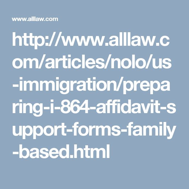 http://www.alllaw.com/articles/nolo/us-immigration/preparing-i-864-affidavit-support-forms-family-based.html