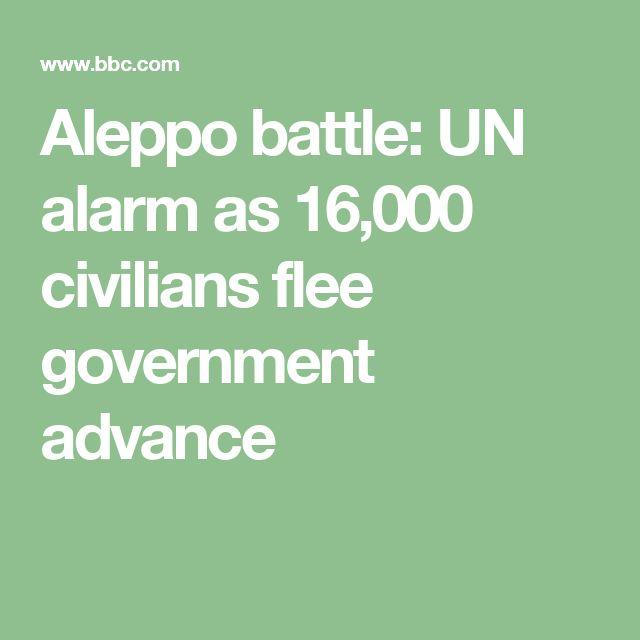 Aleppo battle: UN alarm as 16,000 civilians flee government advance