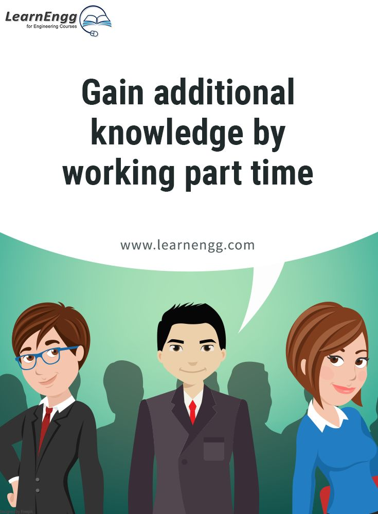 "Gain additional knowledge by working part time. To know more, read our blog post ""How to Increase Your Employability: Tips for Engineering students"" [Click on the image] ‪#learnengg‬ ‪#engineering‬ ‬#skills"