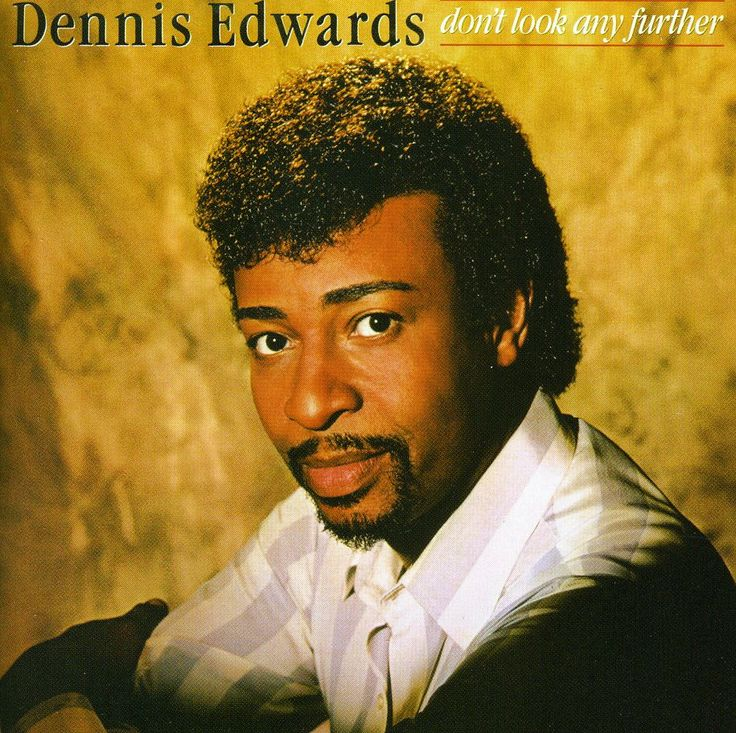 Funk-Disco-Soul-Groove-Rap: Dennis Edwards - Don't Look Any Further (Club Mix)...