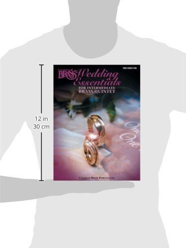 The Canadian Brass Wedding Essentials - Trombone: 12 Intermediate Pieces for Brass Quintet