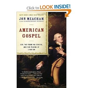 """""""American Gospel: God, The Founding Fathers, and the Making of a Nation"""" by Jon Meacham"""