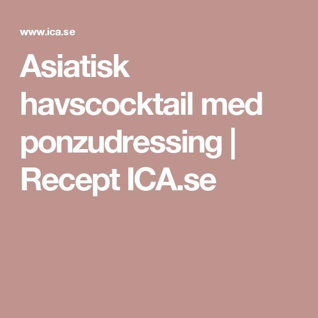 Asiatisk havscocktail med ponzudressing | Recept ICA.se