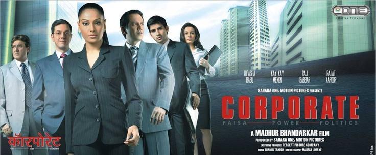 Corporate is a Bollywood film released in July 2006. The film directed by Madhur Bhandarkar stars Bipasha Basu, Kay Kay Menon, Payal Rohatgi, Sammir Dattani, Minissha Lamba and Raj Babbar.