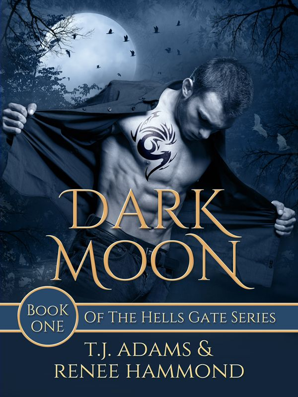 Dark Moon: Book One of the Hells Gate Series ~ OUT NOW! reneehammond.com