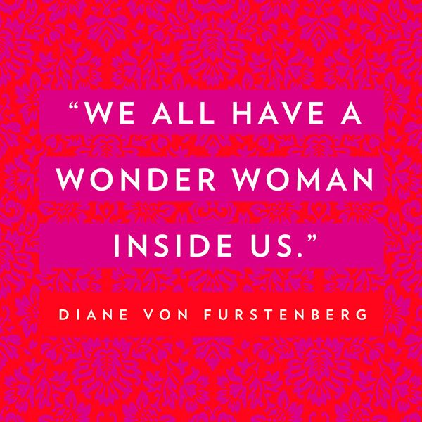 Diane von Furstenberg - Happy International Women's Day!