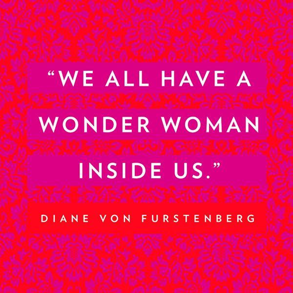 Diane von Furstenberg - Happy International Women's Day!