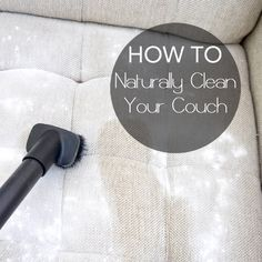 A simple, natural DIY approach to cleaning your couch. You only need 3 supplies and a little bit of time.