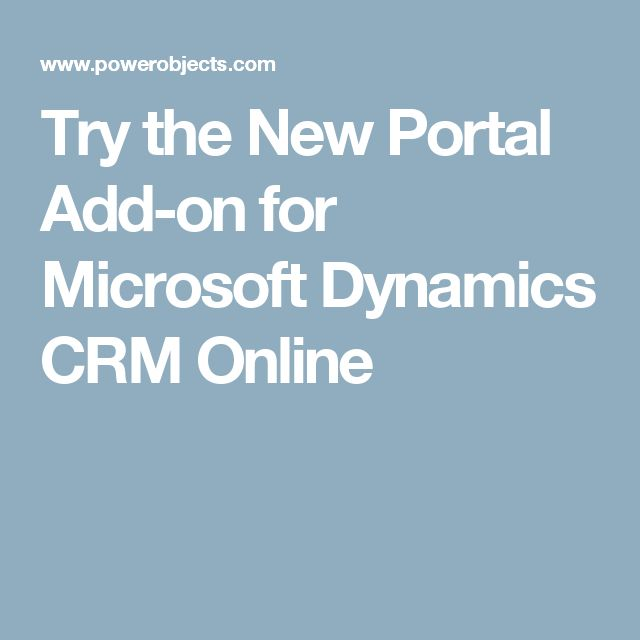 Try the New Portal Add-on for Microsoft Dynamics CRM Online
