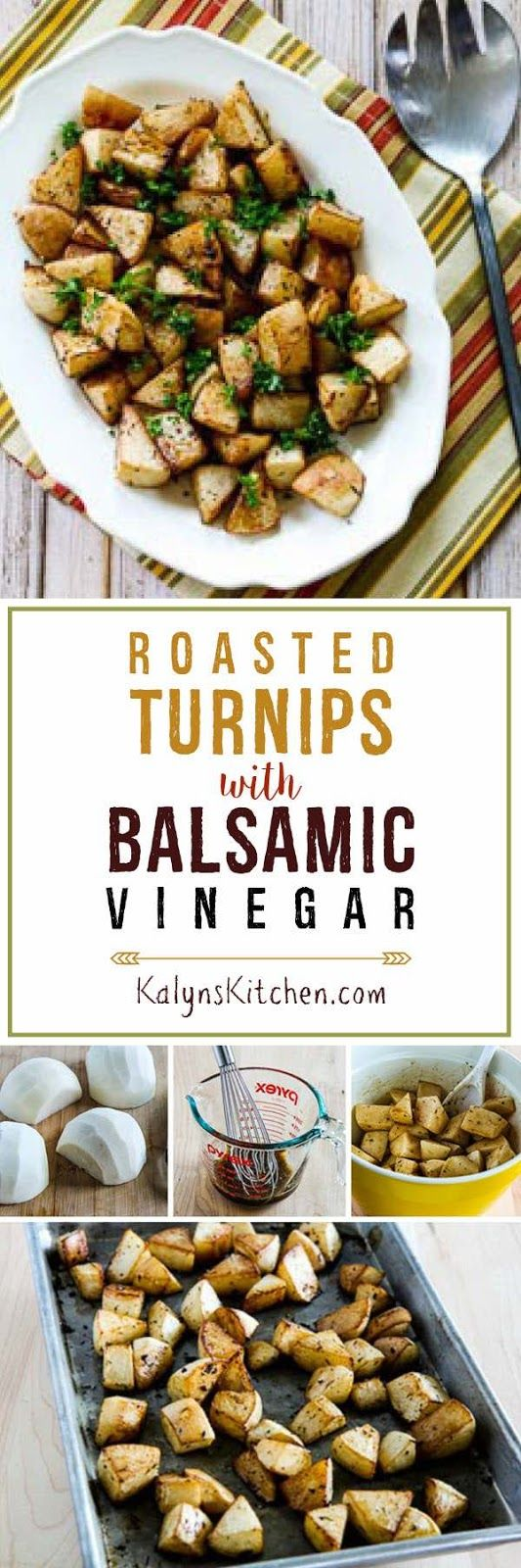 Sometimes turnips don't get much respect, but these Roasted Turnips with Balsamic Vinegar and Thyme are delicious and this recipe is low-carb, gluten-free, low-glycemic, Whole 30,  Paleo, and South Beach Diet friendly!  [found on KalynsKitchen.com]