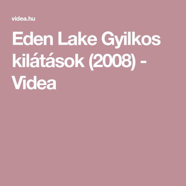 Eden Lake Gyilkos kilátások (2008) - Videa