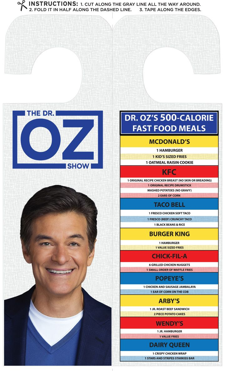 FastFoodList by Dr. Oz  For those people keep going to fast food restaurants anyways.  Tips of what to order that is better than most of the food there.