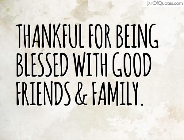 Thankful for being blessed with good friends