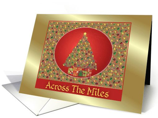 Christmas Tree With Gifts And Ornaments/Across The Miles card (514197)