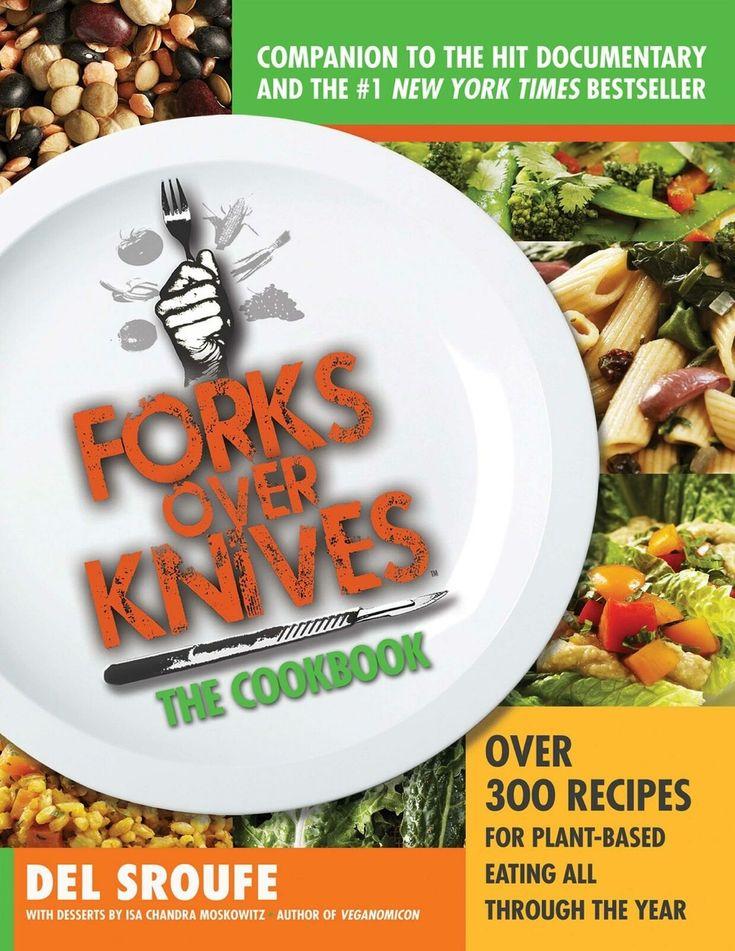 Forks Over Knives The Cookbook by Del Sroufe (EB0KE