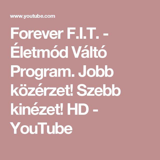 Forever F.I.T. - Életmód Váltó Program. Jobb közérzet! Szebb kinézet! HD - YouTube
