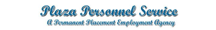 Plaza Personnel Service, a permanent placement Employment Agency serving San Diego, CA.