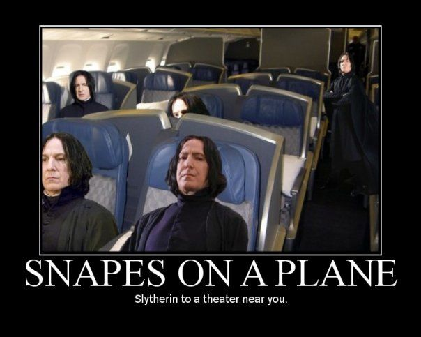 """Quick! Someone make one with Harry saying """"I've had enough of these motherfucking Snapeson this motherfucking plane!"""""""