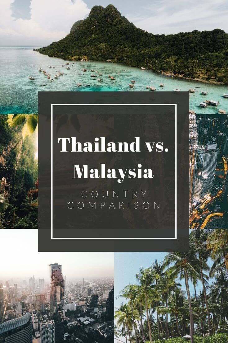 Thailand Vs Malaysia Which Should You Visit Slight North Malaysia Travel Holiday Travel Destinations Thailand Travel