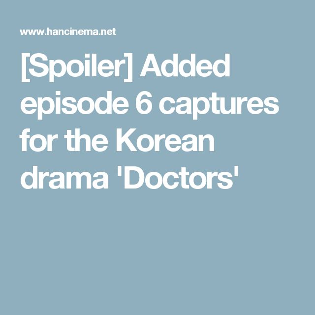 [Spoiler] Added episode 6 captures for the Korean drama 'Doctors'