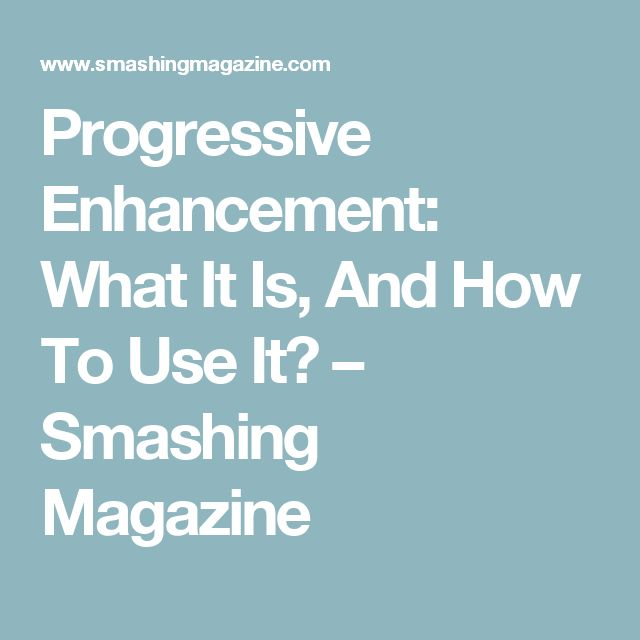 Progressive Enhancement: What It Is, And How To Use It? – Smashing Magazine
