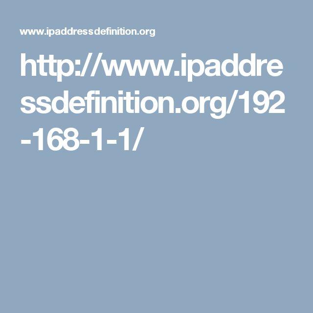http://www.ipaddressdefinition.org/192-168-1-1/