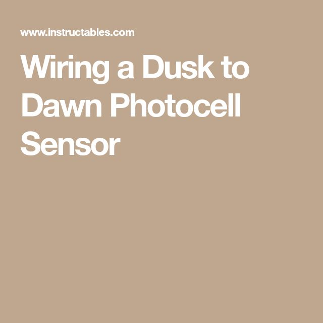 Wiring A Dusk To Dawn Photocell Sensor