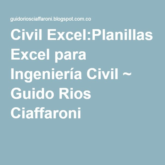 Civil Excel:Planillas Excel para Ingeniería Civil ~ Guido Rios Ciaffaroni