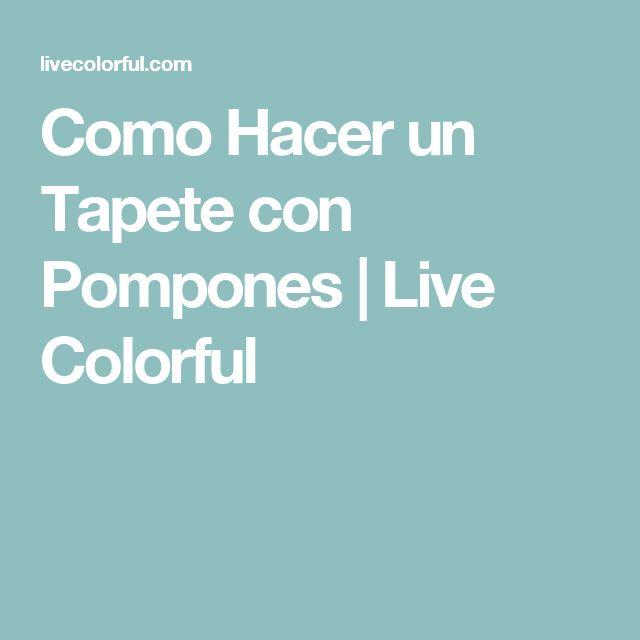 Como Hacer un Tapete con Pompones | Live Colorful