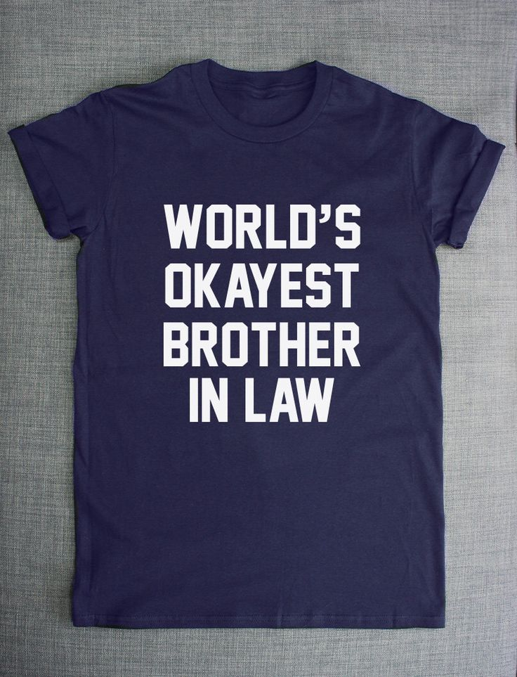 Brother In Law Shirt - World's Okayest Brother Bro In Law T-Shirt by ResilienceStreetwear on Etsy https://www.etsy.com/listing/204701723/brother-in-law-shirt-worlds-okayest
