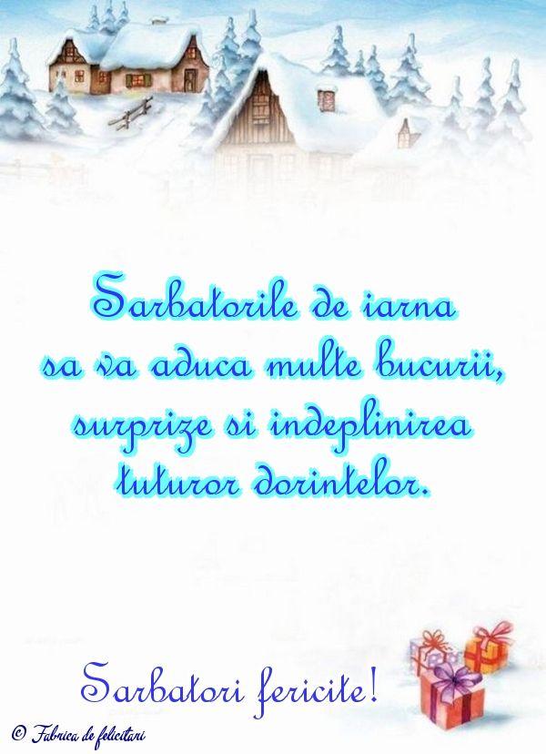 Sărbătorile de iarnă să vă aducă multe bucurii, surprize şi îndeplinirea tuturor dorinţelor.
